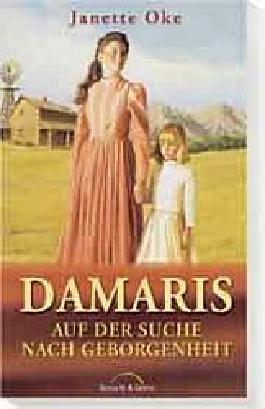 Damaris - Auf der Suche nach Geborgenheit
