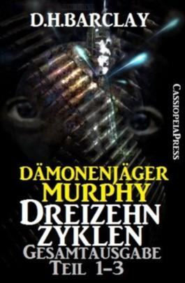 Dämonenjäger Murphy - Dreizehn Zyklen, Teil 1-3: Gesamtausgabe