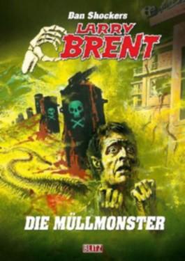 Dan Shockers Larry Brent - Die Müllmonster