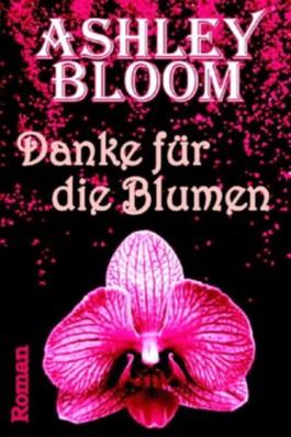 Danke für die Blumen (Lovestory) (German Edition)