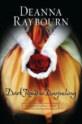 Dark Road to Darjeeling (A Lady Julia Grey Novel - Book 4) (Lady Julia Grey series)