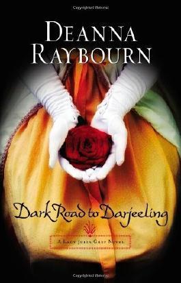 Dark Road to Darjeeling (A Lady Julia Grey Novel) by Raybourn, Deanna (2010) Paperback