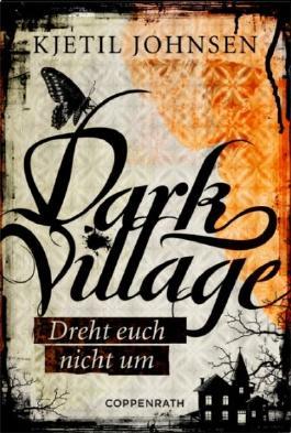 Dark Village - Dreht euch nicht um