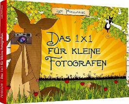 Das 1 X 1 für kleine Fotografen