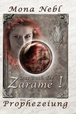 Das Buch der Zaramé I - Die Prophezeiung (Die Krone- und Feuertrilogie)