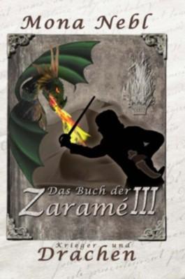 Das Buch der Zaramé III - Krieger und Drachen (Die Krone & Feuer Fantasy-Trilogie)
