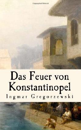 Das Feuer von Konstantinopel