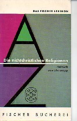 Das Fischer-Lexikon. 1. Die nichtchristlichen Religionen