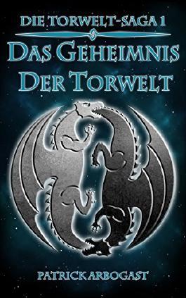 Das Geheimnis der Torwelt (Die Torwelt-Saga 1)