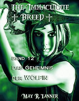 Das Geheimnis der Wölfin (The Immaculate Breed 12)
