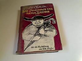 Das Geheimnis des Pater Brown. Mit 155 Zeichnungen von Fritz Fischer.