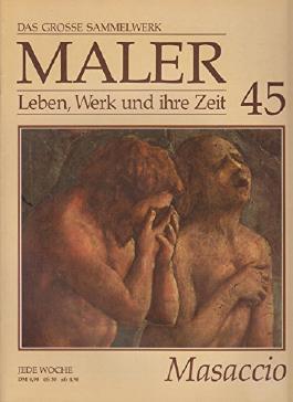 Das Grosse Sammelwerk, Maler, Leben, Werk und ihre Zeit, Heft 45, Masaccio