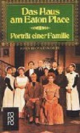 Das Haus am Eaton Place, 1. Folge - Porträt einer Familie