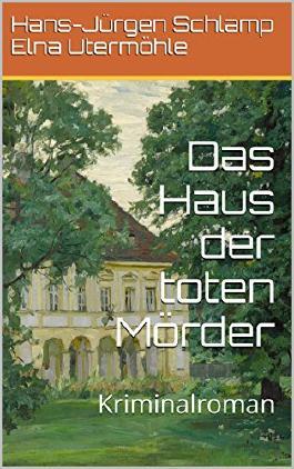 Das Haus der toten Mörder: Kriminalroman