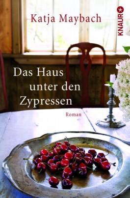 Das Haus unter den Zypressen (Katja Maybach)