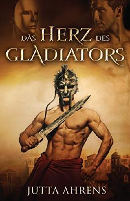 Das Herz des Gladiators