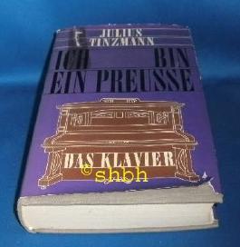 Das Klavier. Bd. 1. Ich bin ein Preusse