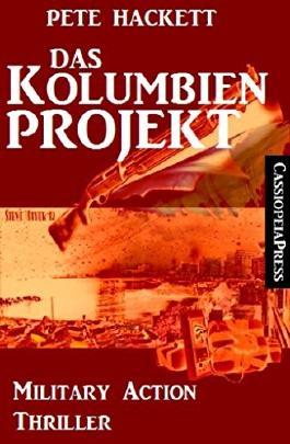 Das Kolumbien-Projekt: Military Action Thriller