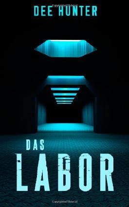 Das Labor: Thriller