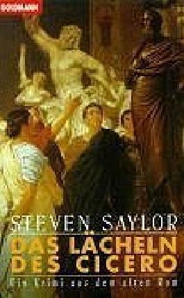 Das Lächeln des Cicero. Ein Kriminalroman aus dem alten Rom von Steven Saylor (1995) Taschenbuch