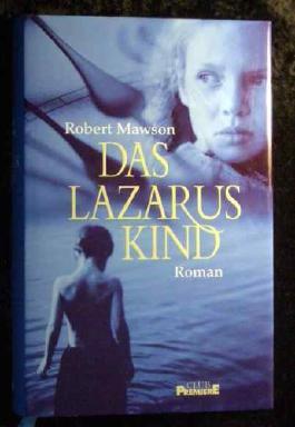 Das Lazarus-Kind : Roman. Dt. von Kristian Lutze, Club-Premiere