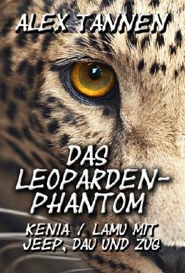 Das Leoparden-Phantom - Kenia / Lamu mit Jeep, Dau und Zug