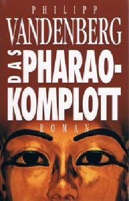 Das Pharao-Komplott. Roman.