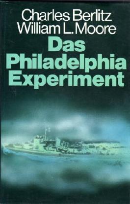 Das Philadelphia-Experiment. Charles Berlitz ; William L. Moore. [Berecht. Übers. von Elisabeth Hartweger]