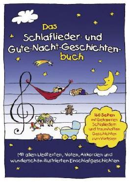 Das Schlaflieder- und Gute-Nacht-Geschichtenbuch