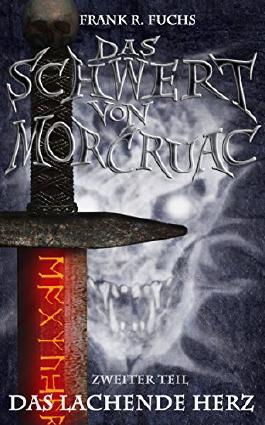 Das Schwert von Mor Cruac Band 2 Das lachende Herz