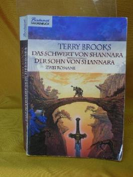 Das Schwert von Shannara, Der Sohn von Shannara. Zwei Romane.