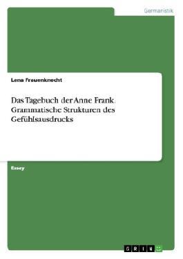 Das Tagebuch der Anne Frank. Grammatische Strukturen des Gefühlsausdrucks