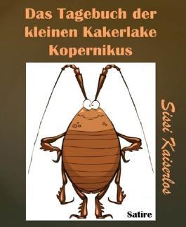 Das Tagebuch der kleinen Kakerlake Kopernikus
