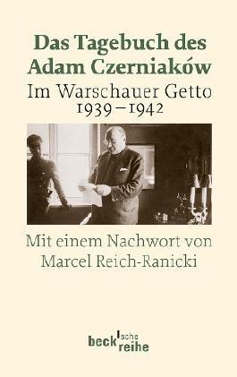 Das Tagebuch des Adam Czerniaków: Im Warschauer Getto 1939 - 1942 von Adam Czerniakow (2013) Taschenbuch