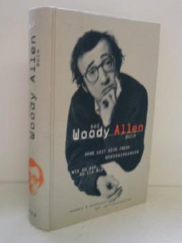 Das Woody Allen Buch: Ohne Leit kein Freud /Nebenwirkungen / Wie du dir, so ich mir