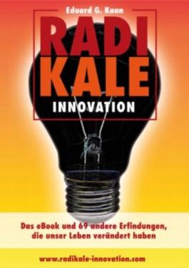 Das eBook und 69 andere Erfindungen, die unser Leben verändert haben (Radikale Innovation)