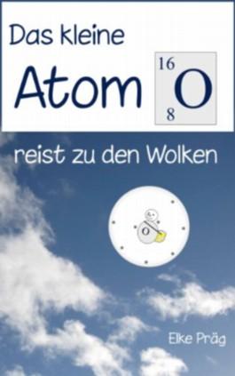 Das kleine Atom O. reist zu den Wolken