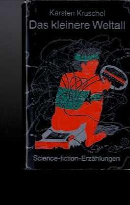 Das kleinere Weltall. Science-Fiction-Erzählungen