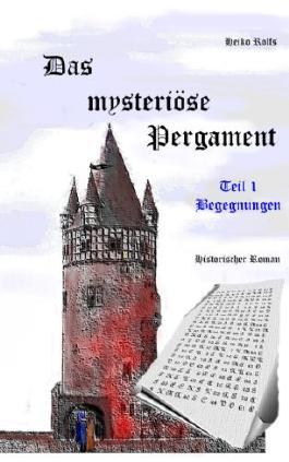 Das mysteriöse Pergament - Teil 1 Begegnungen