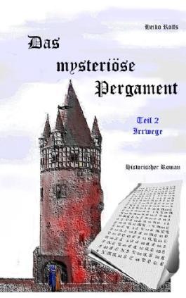 Das mysteriöse Pergament - Teil 2 Irrwege