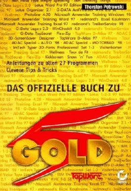 Das offizielle Buch zu Gold 5. Anleitungen zu allen 27 Programmen. Clevere Tips u. Tricks