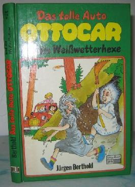 Das tolle Auto Ottocar und die Weisswetterhexe