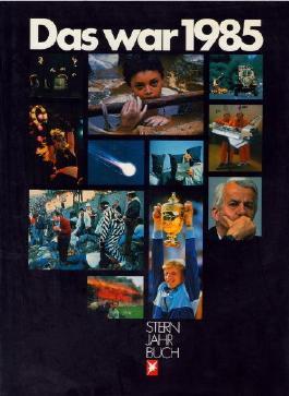 Das war 1985. Stern- Jahrbuch