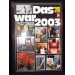 Das war 2003. Stern-Jahrbuch