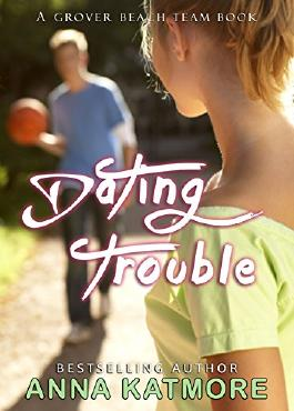 Dating Trouble (Grover Beach Team Book 5)