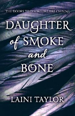 Daughter of Smoke and Bone (Daughter of Smoke and Bone Trilogy) by Taylor, Laini (2011) Hardcover