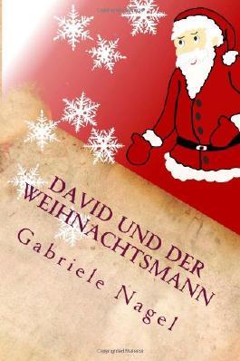 David und der Weihnachtsmann: Eine Geschichte zum Nachdenken