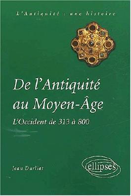 De l'Antiquité au Moyen Âge : L'Occident de 313 à 800