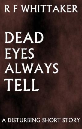 Dead Eyes Always Tell
