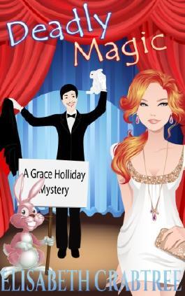 Deadly Magic (A Grace Holliday Cozy Mystery)